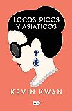 Locos, ricos y asiáticos (Spanish Edition)