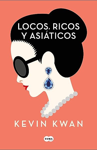 Locos, ricos y asiáticos eBook: Kwan, Kevin: Amazon.es: Tienda Kindle