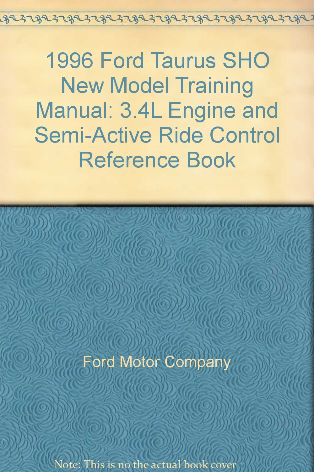 1996 Ford Taurus SHO New Model Training Manual: 3.4L Engine and Semi-Active Ride Control Reference Book