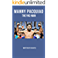 Manny Pacquiao The Pac-Man: Life of a World Champion Boxer - Biographies for kids