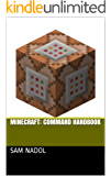 Minecraft: command handbook for beginners: An unofficial guide (English Edition)