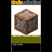 Minecraft: command handbook for beginners: An unofficial guide