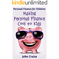 Personal Finance for Children: Making Personal Finance Cool to Kids
