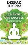 Le livre des secrets : Découvrez les dimensions cachées de votre vie