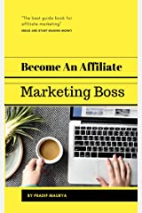 Become An Affiliate Marketing Boss: Complete guide 2019 Kindle Edition