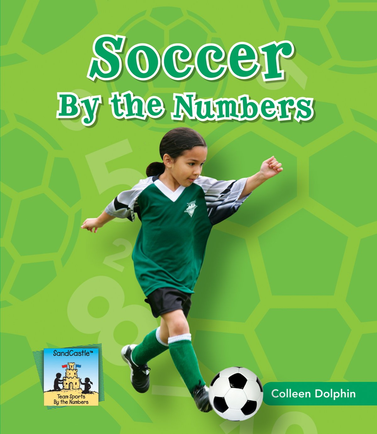 Soccer by the Numbers (Team Sports by the Numbers)