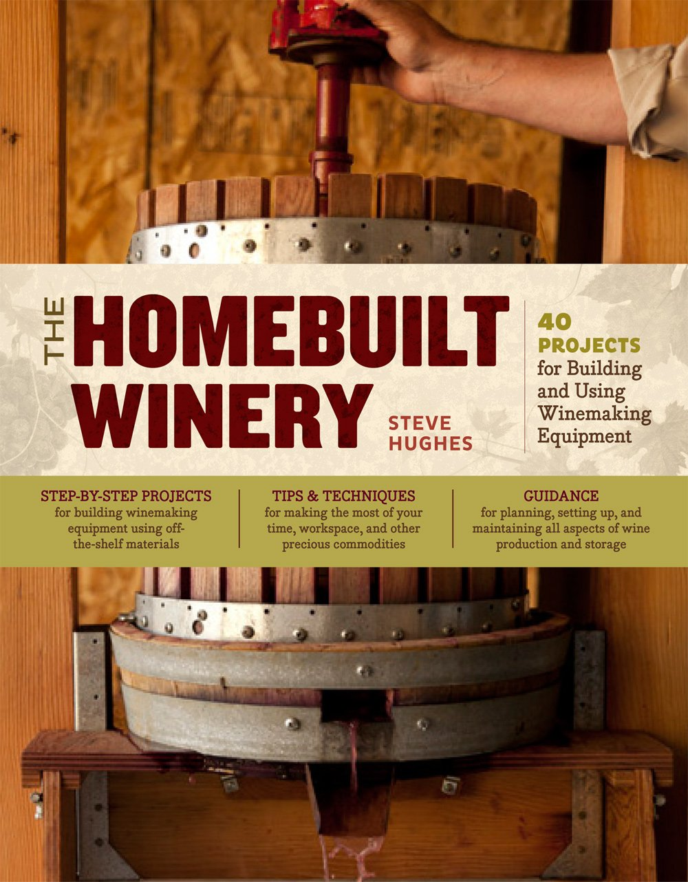 the-homebuilt-winery-43-projects-for-building-and-using-winemaking-equipment