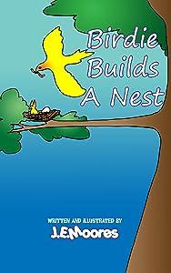 Birdie Builds A Nest