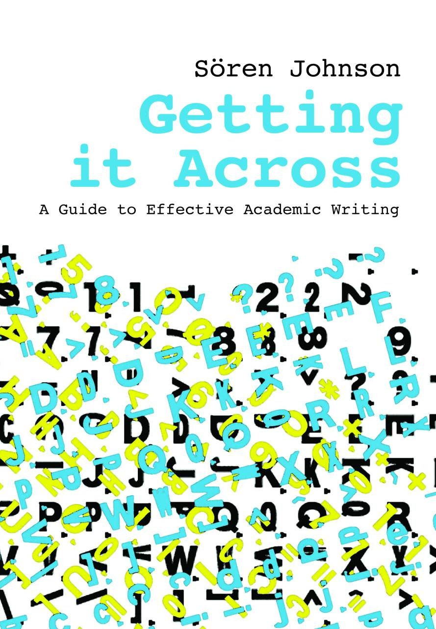 Getting it Across: A Guide to Effective Academic Writing by Techne Press