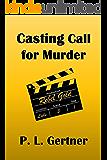Casting Call for Murder (Ellie Nelson Series Book 3)