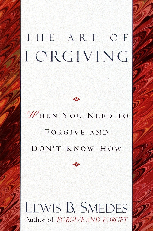 The Art of Forgiving: Lewis B  Smedes: 8601420340985: Amazon