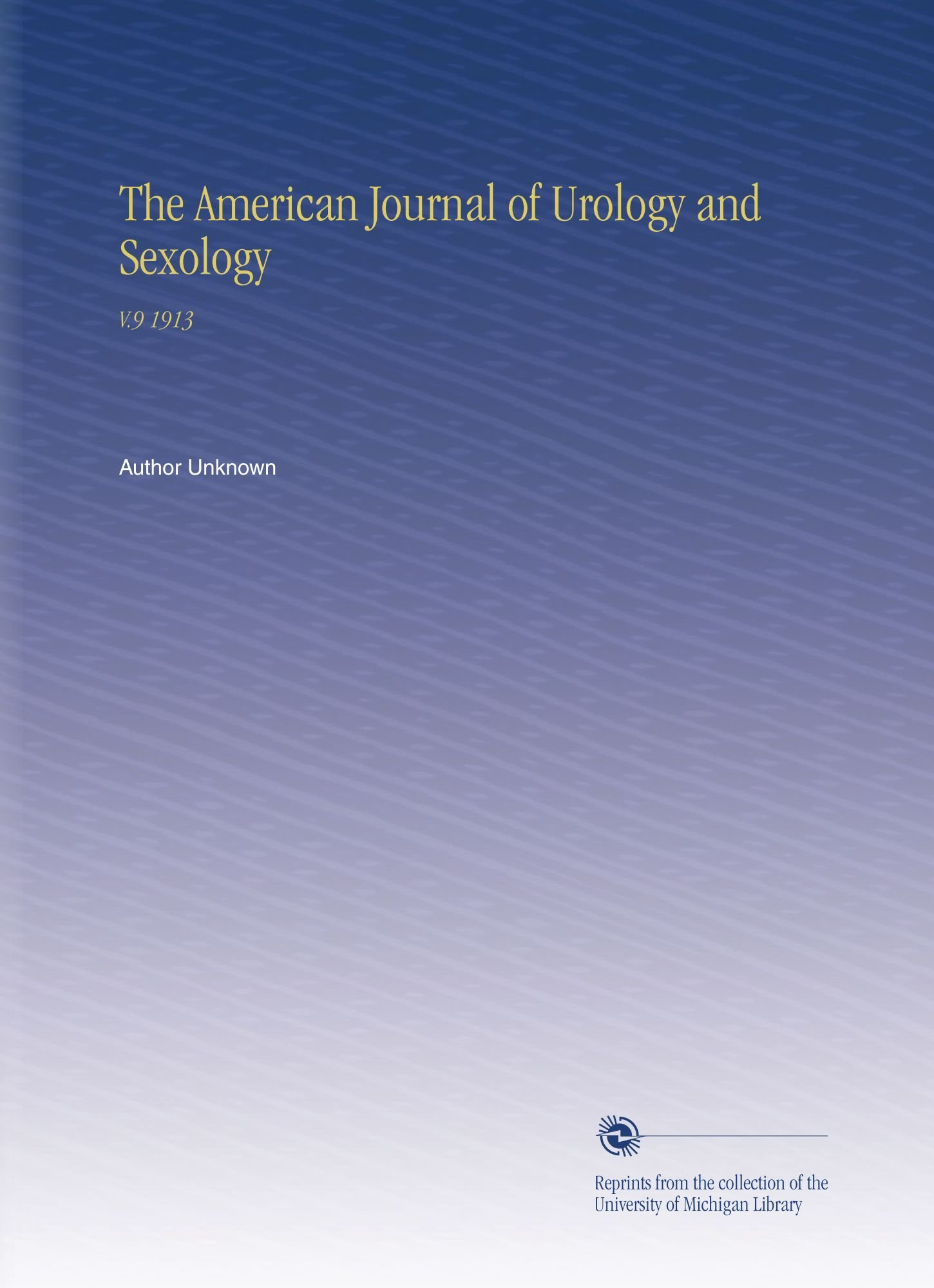 Read Online The American Journal of Urology and Sexology: V.9 1913 pdf