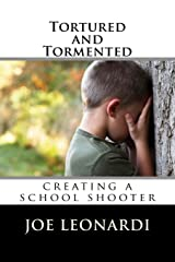 Tortured and Tormented: creating a school shooter (The Damaged and Broken Collection) Paperback