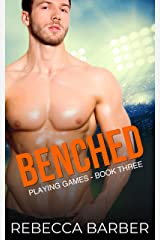 Benched: An Enemies to Lovers Sports Romance (Playing Games Book 3) Kindle Edition
