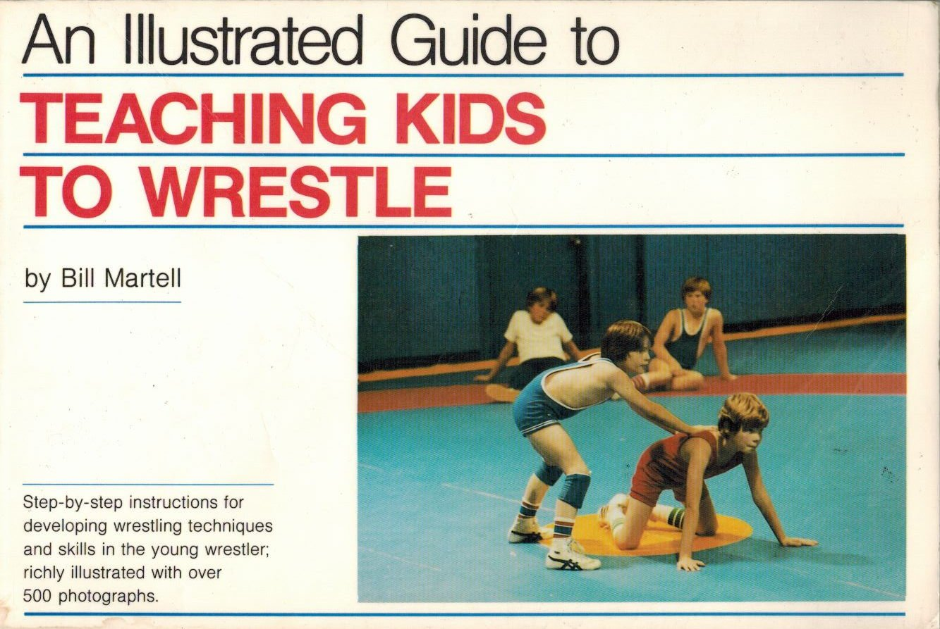 Illustrated Guide to Teaching Kids to Wrestle (Teaching Kids to Wrestle Ppr)