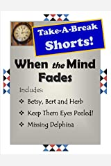 When the Mind Fades (Take-A-Break Shorts) Kindle Edition