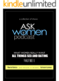 What Women Really Want In All Things Sex and Dating Volume 1