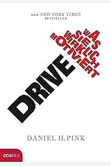 Drive: Was Sie wirklich motiviert (German Edition) Kindle Edition
