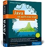 Java ist auch eine Insel: Programmieren lernen mit dem Standardwerk für Java-Entwickler. Ausgabe 2017, aktuell zu Java 9.