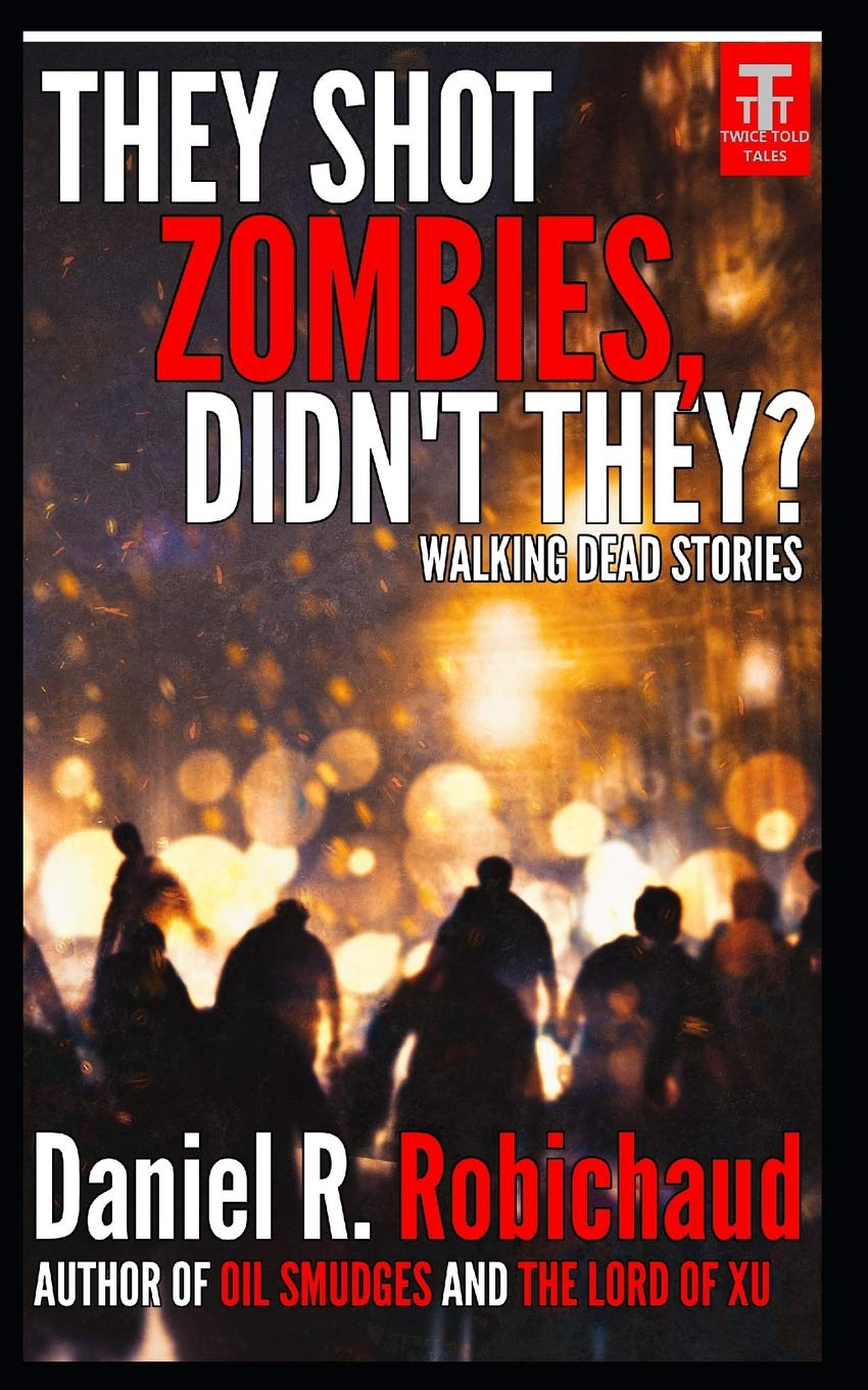 They Shot Zombies, Didnt They?: Walking Dead Stories ...
