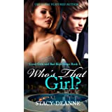 Who's That Girl? (The Good Girls and Bad Boys Series Book 1)