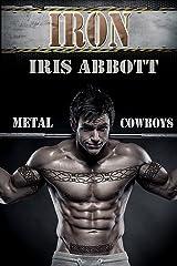 Iron (Metal Cowboys Book 6) Kindle Edition