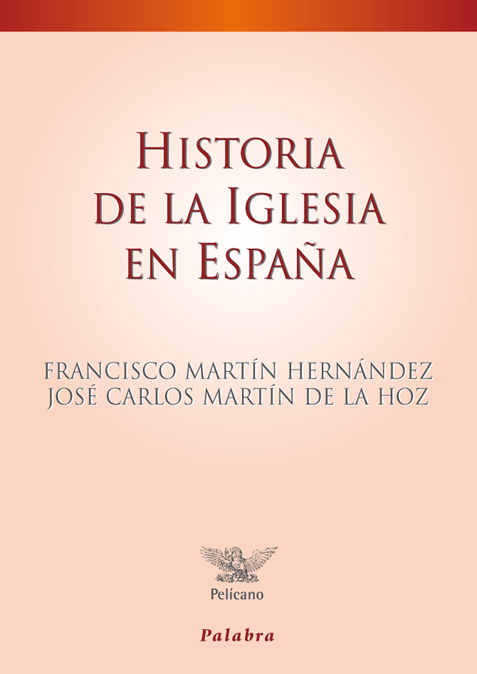 Historia De La Iglesia En Espaᆬa (Pelícano): Amazon.es: Martín ...