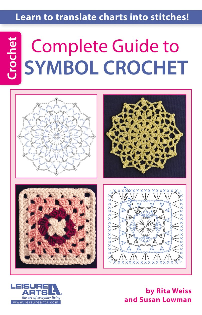 Complete guide to symbol crochet rita weiss susan lowman complete guide to symbol crochet rita weiss susan lowman 9781464712081 amazon books buycottarizona