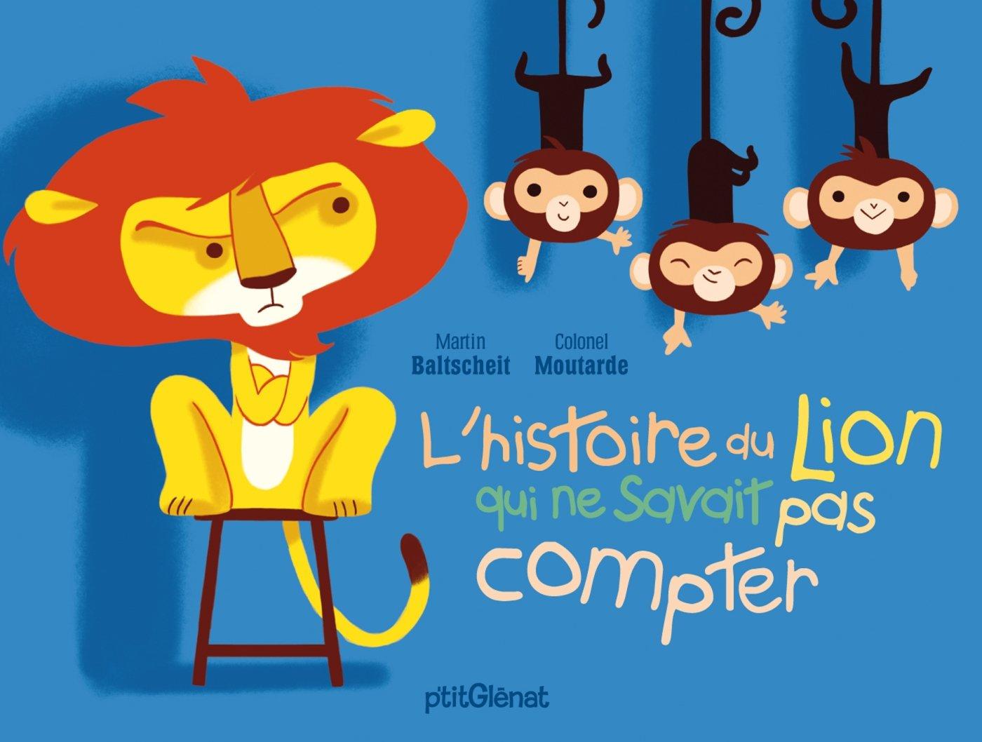 L Histoire Du Lion Qui Ne Savait Pas Compter Amazon Fr