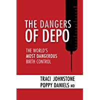 THE DANGERS OF DEPO: The World's Most Dangerous Birth Control