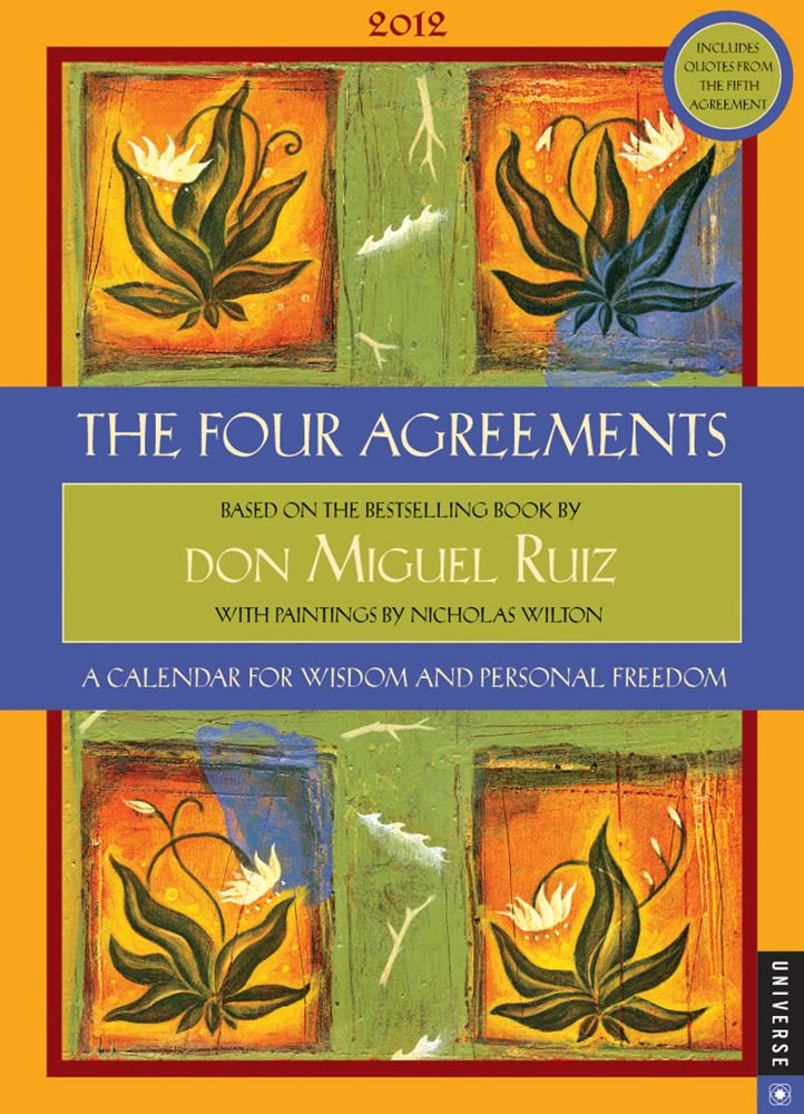 The Four Agreements A Calendar For Wisdom And Personal Freedom