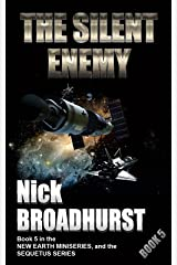 The Silent Enemy: Rulers Of Earth - 2019 Edition (Sequetus Series Book 5) Kindle Edition