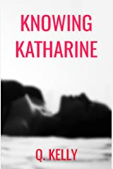 Knowing Katharine (British Royals Book 1) Kindle Edition