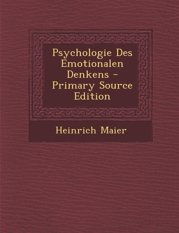 Psychologie Des Emotionalen Denkens (German Edition) PDF
