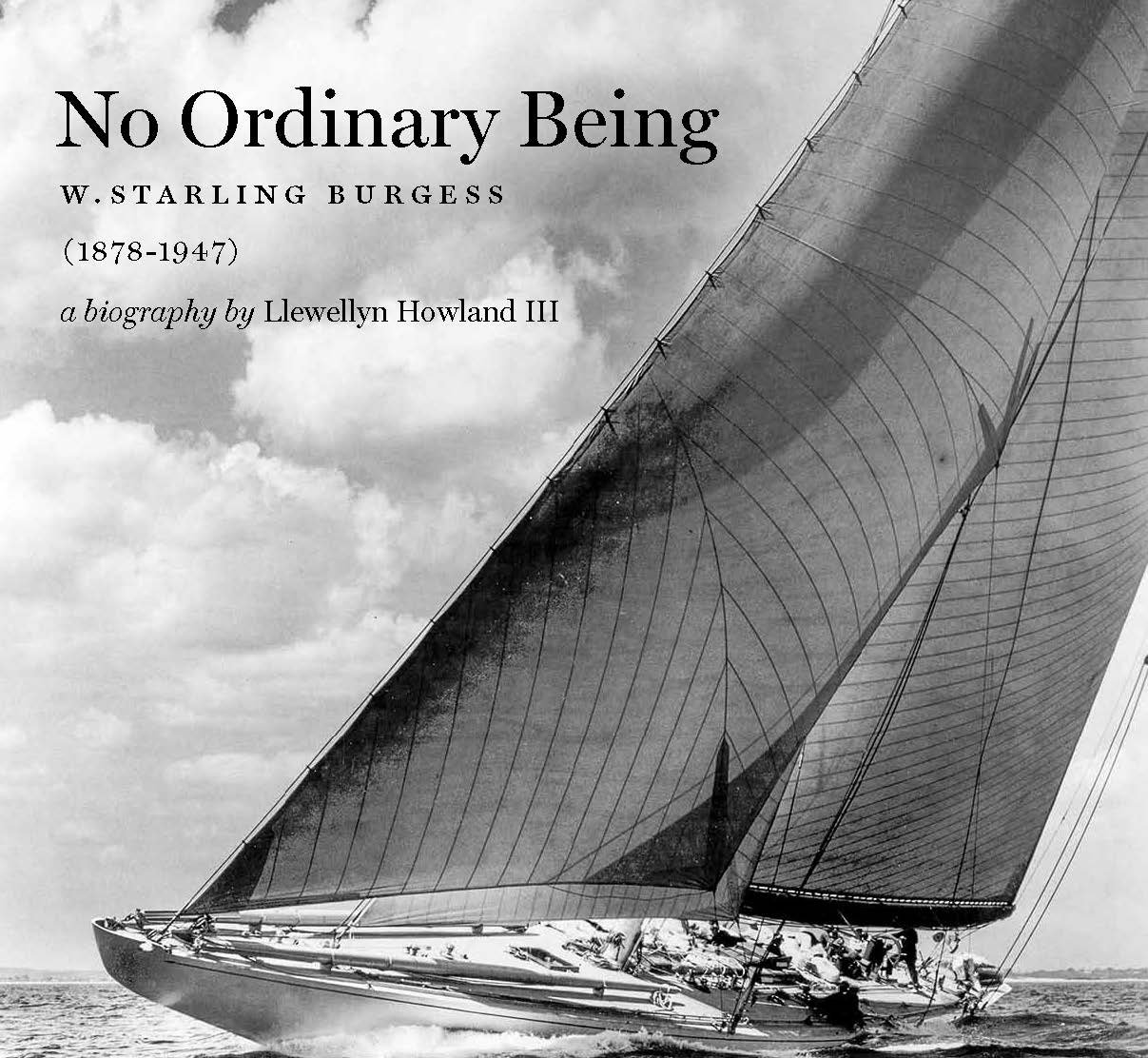 No Ordinary Being W Starling Burgess 1878 1947 A Biography