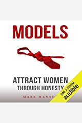 Models: Attract Women Through Honesty Audible Audiobook