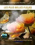 Les plus belles fleurs - Livre de Coloriage pour Adultes: 2ème édition: pages pleines (papier de luxe)