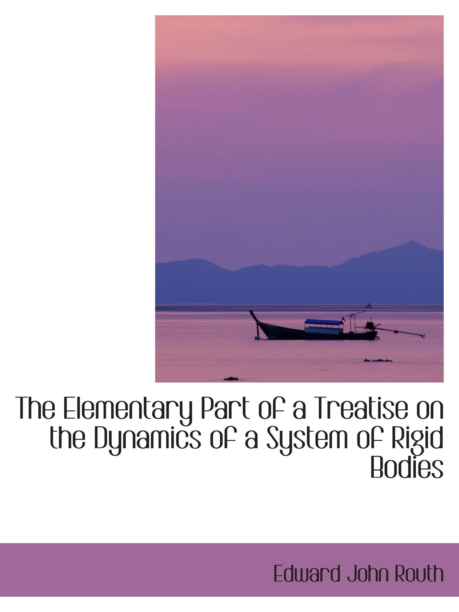 The Elementary Part of a Treatise on the Dynamics of a System of Rigid Bodies pdf epub