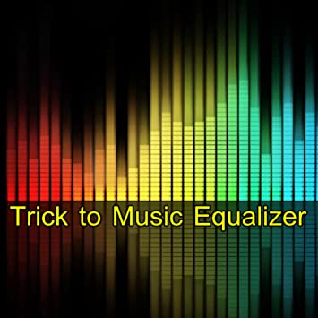 Trick to Music Equalizer