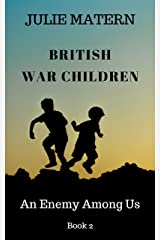 British War Children 2: An Enemy Among Us Kindle Edition