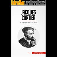 Jacques Cartier: La exploración del río San Lorenzo (Historia)