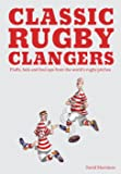 Classic Rugby Clangers: Fluffs, Fails and Foul-Ups from the World's Rugby Pitches