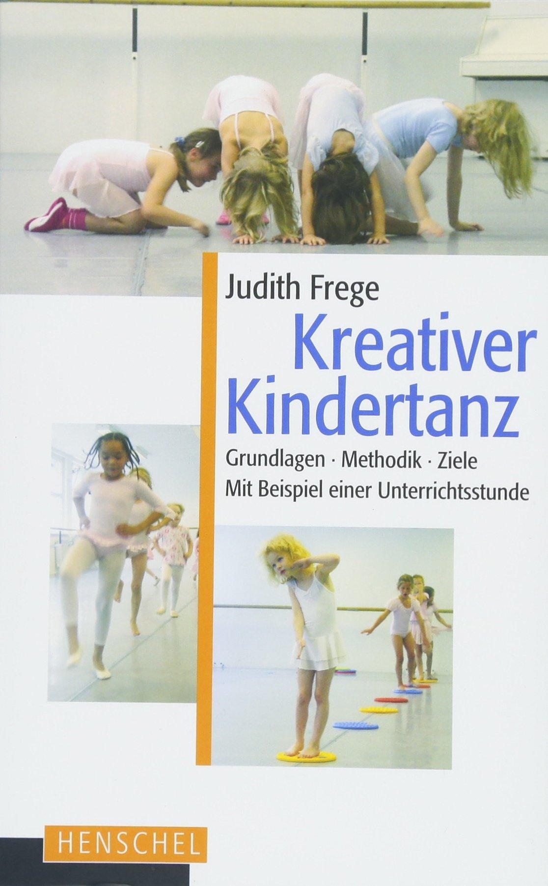 Kreativer Kindertanz: Grundlagen, Methodik, Ziele. Mit Beispielen ...