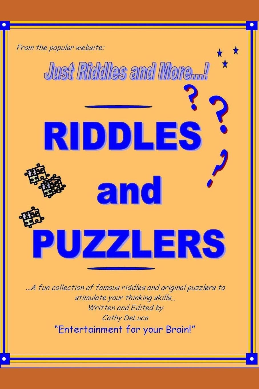 Riddles and Puzzlers: From Just Riddles and More com - A fun