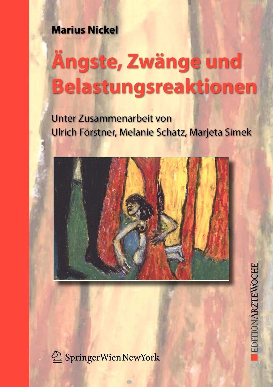 Ängste Zwänge Und Belastungsreaktionen  Edition Ärztewoche   German Edition