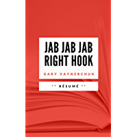 JAB, JAB, JAB, RIGHT HOOK: Résumé en Français (French Edition)