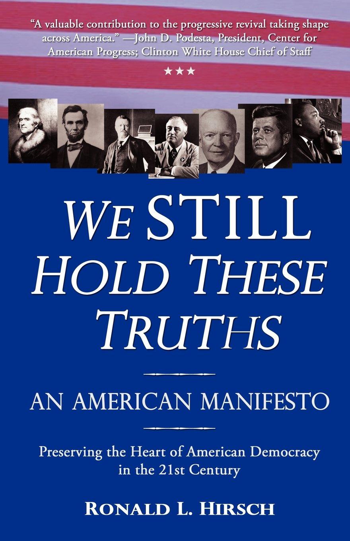 Download We STILL Hold These Truths: An American Manifesto pdf epub