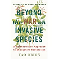 In Defense of Invasive Species: A Permaculture Approach to Ecological Restoration and Resilient Ecosystems