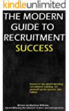The Modern Guide To Recruitment Success: Set Yourself Up For Success, Not Failure