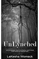 UnLynched: An Economic Empowerment Doctrine for African Americans Paperback